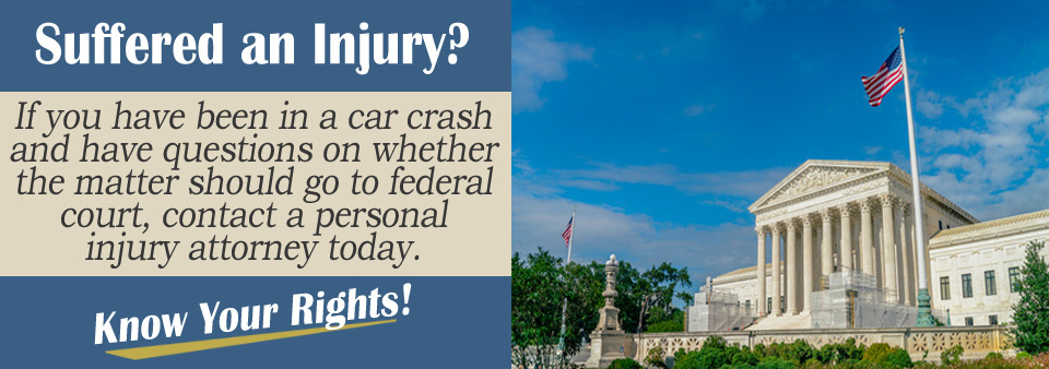 When Do Personal Injury Cases Go to Federal Court?